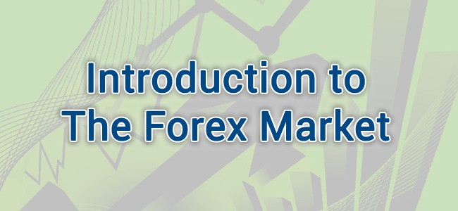 Lesson 1:  Introduction to The Forex Market